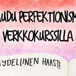 TÄYDELLINEN HAASTE – vapaudu perfektionismista