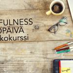 Mindfulness työpäivä -verkkokurssi, irtaudu stressistä ja vahvista työkykyäsi