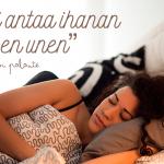 Tyyni antaa ihanan levollisen unen
