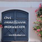 Ovi onnelliseen minuuteen -verkkokurssi