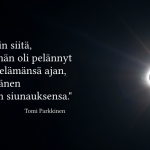 Pimeä sinussa on valoa – Rohkeus on sitä, että pelkää, mutta tekee silti
