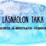 Läsnäolon taika – mindfulness ja meditaatio -verkkokurssi